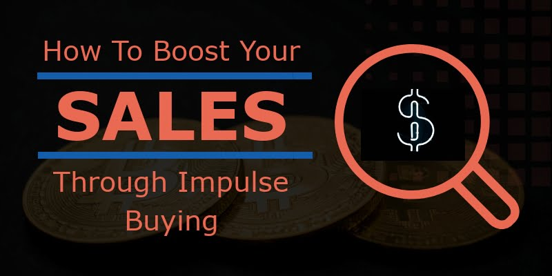 How To Boost Your Sales Through Impulse Buying