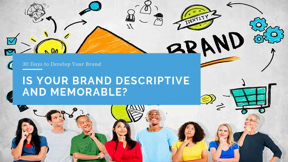 Is Your Brand Descriptive and Memorable