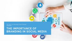 The Importance of Branding in Social Media
