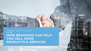 How Branding Can Help You Sell More Products Services