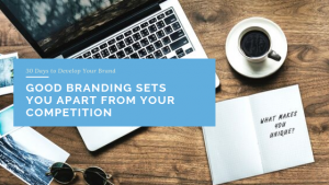 Good Branding Sets You Apart from Your Competition