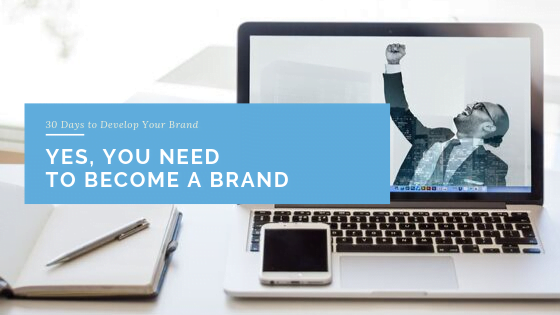 Yes, You Need to Become a Brand