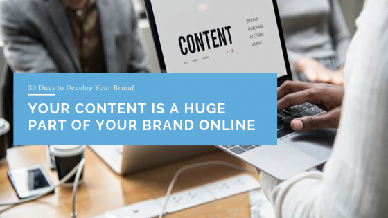 Your Content is a Huge Part of Your Brand Online