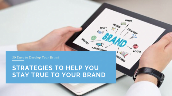 Strategies to Help You Stay True to Your Brand