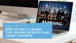 How to Craft a Brand That Resonates with Your Target Audience