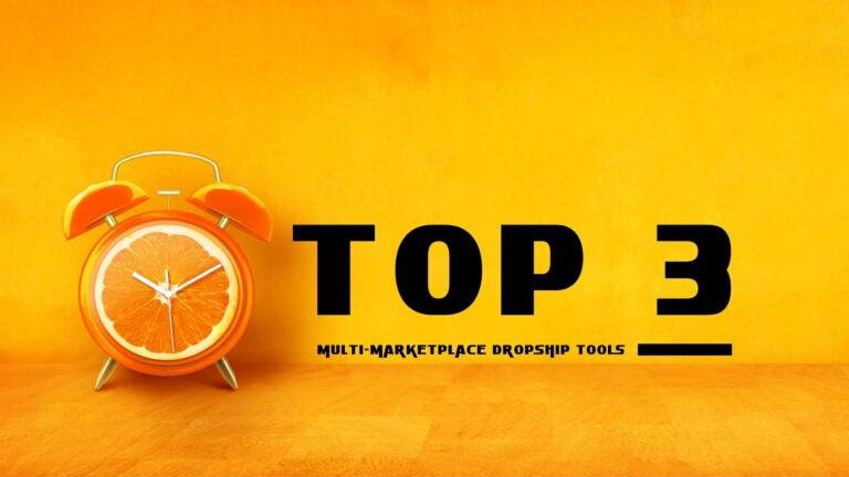 Top 3 Multi Marketplace Dropship Tools That Will Save You Time & Money