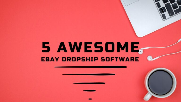 5 AWESOME EBAY DROPSHIP SOFTWARE TO ACHIEVE COMPLETE AUTOMATION!