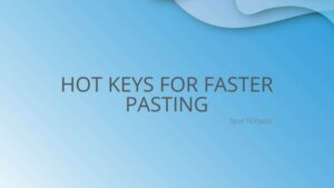 Using Hot Keys For Faster Pasting