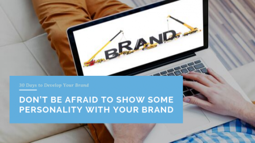 Don't Be Afraid to Show Some Personality with Your Brand