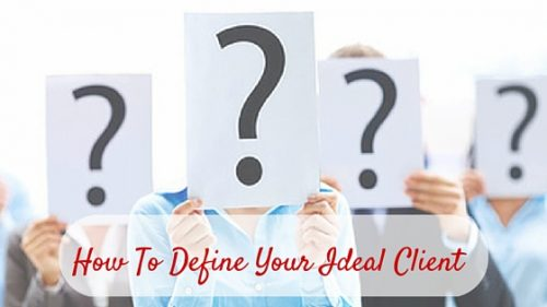 How-To-Define-Your-Ideal-Client