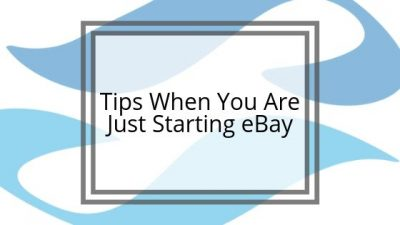 Tips when you are just starting eBay
